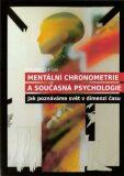 Mentální chronometrie a současná psychologie - Bohumír Chalupa