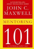 Mentoring 101 - John C. Maxwell