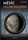 Měsíc dalekohledem -  Malý atlas měsíce pro každý dalekohled - Antonín Rükl