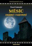 Měsíc známý i tajemný - Pavel Gabzdyl