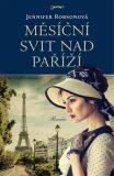 Měsíční svit nad Paříží - Jennifer Robson