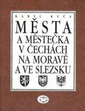 Města a městečka v Čechách, na Moravě a ve Slezsku / 6. díl Pro-S - Karel Kuča