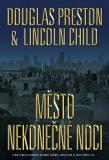 Město nekonečné noci - Douglas Preston, Lincoln Child
