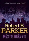 Město neřesti - Robert B. Parker