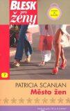 Město žen - Patricia Scanlan