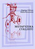 Metafyzika cyklistů - Dana Percecová, ...