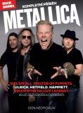 Metallica – kompletní příběh - kolektiv autorů