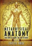 Metaphysical Anatomy - Rose Evette