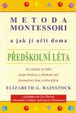 Metoda Montessori a jak ji učit doma - Hainstock Elizabeth G.