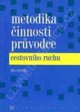 Metodika činnosti průvodce cestovního ruchu - Orieška J.