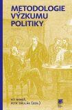 Metodologie výzkumu politiky - Petr Drulák, Vít Beneš