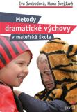 Metody dramatické výchovy v MŠ - Eva Svobodová, ...