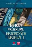 Metody průzkumu historických materiálů - Eva Svobodová, Ivana Kopecká
