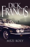 Mezi koly - Dick Francis