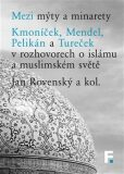 Mezi mýty a minarety - Jan Rovenský