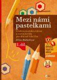 Mezi námi pastelkami - Grafomotorická cvičení a nácvik psaní pro děti od 3 do 5 let - 1. díl - Jiřina Bednářová