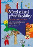 Mezi námi předškoláky 1. díl - Jiřina Bednářová