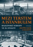 Mezi Terstem a Istanbulem - Jan Rychlík