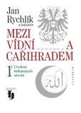 Mezi Vídní a Cařihradem - Jan Rychlík