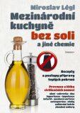 Mezinárodní kuchyně bez soli a jiné chemie - Légl Miroslav