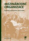 Mezinárodní organizace: systémy spolupráce mezi státy - Jan Karlas