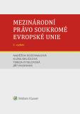 Mezinárodní právo soukromé Evropské unie, 2. vydání - Naděžda Rozehnalová, ...