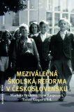 Meziválečná školská reforma v Československu - Pánková Markéta