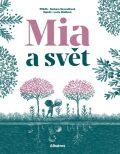 Mia a svět - Barbara Nesvadbová, ...