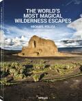The World´s Most Magical Wilderness Escapes - Michael Poliza
