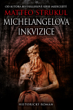 Michelangelova inkvizice - Matteo Strukul
