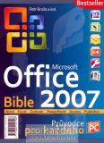 Microsoft Office 2007 Bible - Petr Broža