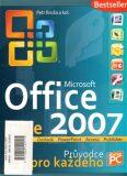 Microsoft Office 2007. Průvodce pro každého - Petr Broža