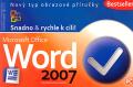 Word 2007 - Snadno & rychle k cíli! - Petr Broža, Roman Kučera