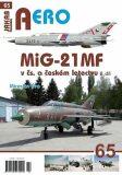 AERO č.65 - MiG-21MF v čs. a českém letectvu 2.díl - Miroslav Irra