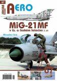 AERO č.67 - MiG-21MF v čs. a českém letectvu 3.díl - Miroslav Irra