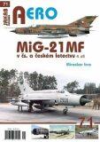 AERO č.71 - MiG-21MF v čs. a českém letectvu 4.díl - Miroslav Irra
