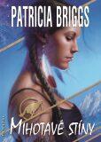 Mihotavé stíny - Patricia Briggs
