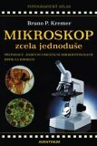 Mikroskop zcela jednoduše - Bruno P. Kremer