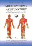 Mikrosystémy akupunktury z hlediska současného poznání - Radomír Růžička