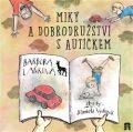 Miky a dobrodružství s autíčkem - Markéta Vydrová, ...