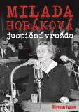 Milada Horáková: justiční vražda - Miroslav Ivanov