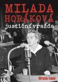 Milada Horáková justiční vražda - Miroslav Ivanov