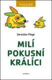Milí pokusní králíci - Jaroslav Flegr
