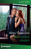 Milionářova rukojmí - Abby Greenová