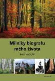 Milníky biografu mého života - Erich Václav