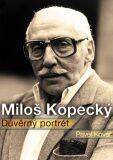Miloš Kopecký - Důvěrný portrét - Pavel Kovář