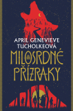 Milosrdné přízraky - April Genevieve Tucholkeová