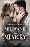 Milovanie po Mexicky - Ivana Ondriová