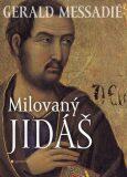 Milovaný Jidáš - Gerald Messadié