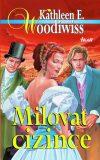 Milovat cizince - Kathleen E. Woodiwiss